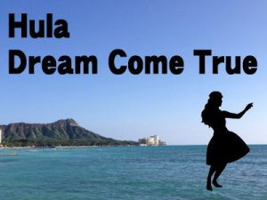 Hula Dream Come True